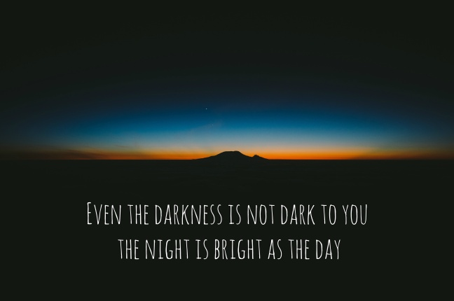 Darkness Not Dark To You