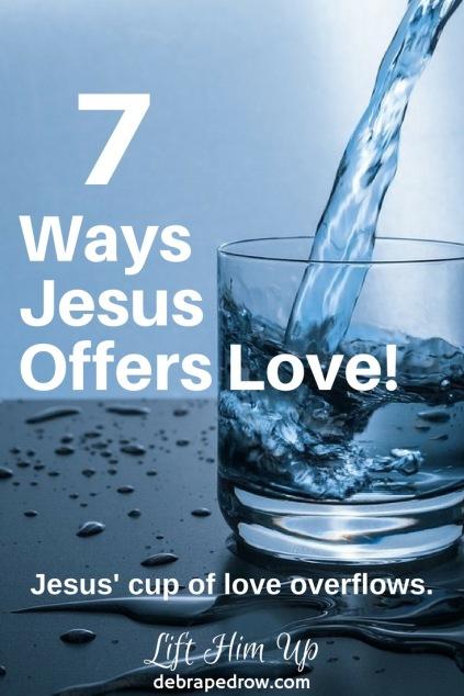 7 ways Jesus offers love!